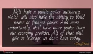 Gray Davis quote : We'll have a public ...