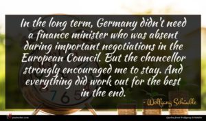 Wolfgang Schäuble quote : In the long term ...