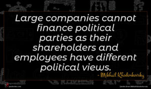Mikhail Khodorkovsky quote : Large companies cannot finance ...