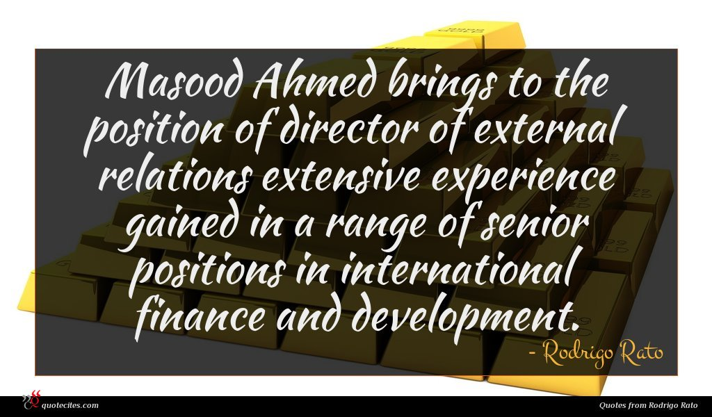 Masood Ahmed brings to the position of director of external relations extensive experience gained in a range of senior positions in international finance and development.