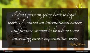 Nick Johnson quote : I don't plan on ...