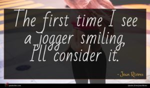Joan Rivers quote : The first time I ...