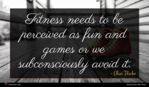 Alan Thicke quote : Fitness needs to be ...