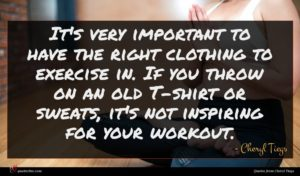 Cheryl Tiegs quote : It's very important to ...