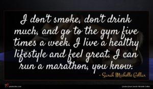 Sarah Michelle Gellar quote : I don't smoke don't ...