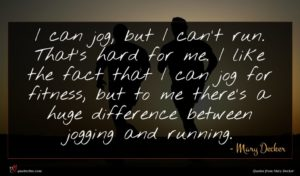 Mary Decker quote : I can jog but ...