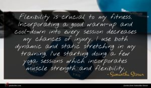 Samantha Stosur quote : Flexibility is crucial to ...