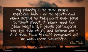 Alan Thicke quote : My priority is to ...