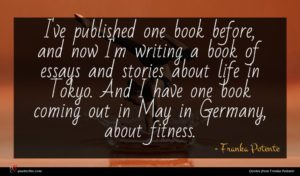 Franka Potente quote : I've published one book ...