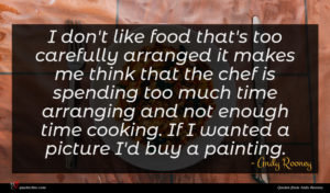 Andy Rooney quote : I don't like food ...
