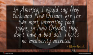 Mario Batali quote : In America I would ...