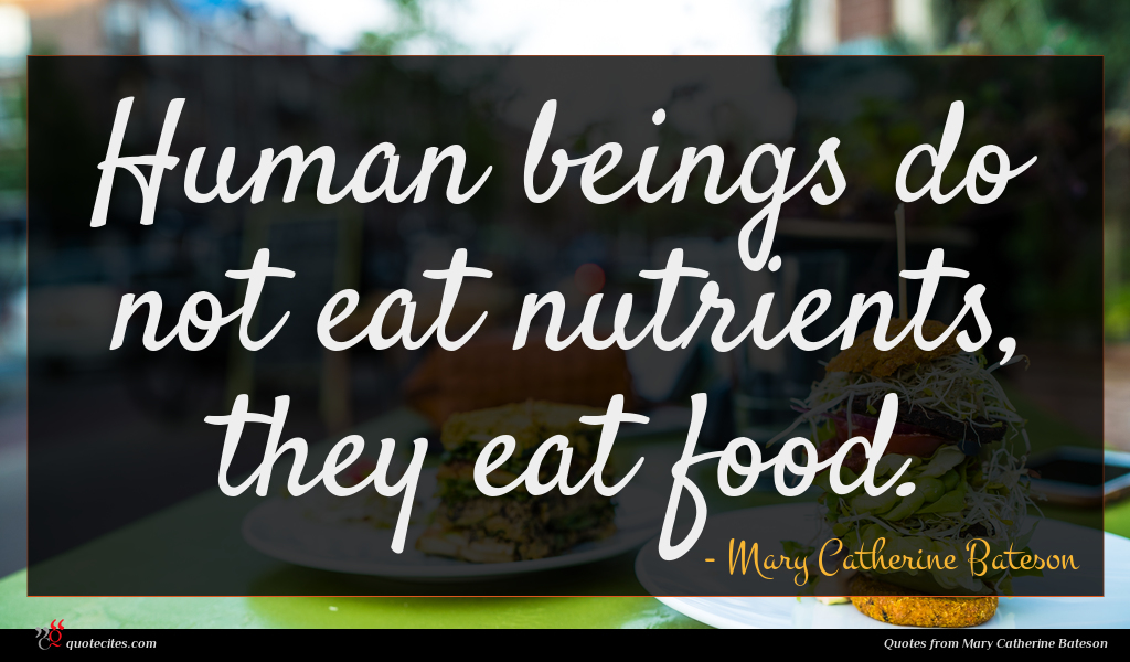 Human beings do not eat nutrients, they eat food.