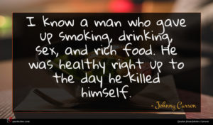 Johnny Carson quote : I know a man ...