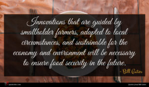 Bill Gates quote : Innovations that are guided ...
