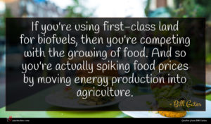 Bill Gates quote : If you're using first-class ...