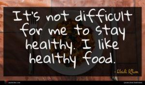 Heidi Klum quote : It's not difficult for ...