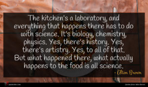 Alton Brown quote : The kitchen's a laboratory ...