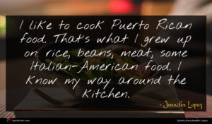 Jennifer Lopez quote : I like to cook ...