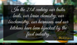 Mark Hyman quote : In the st century ...
