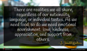 J. Donald Walters quote : There are realities we ...