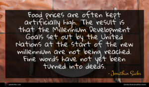 Jonathan Sacks quote : Food prices are often ...