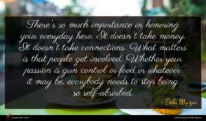 Debi Mazar quote : There's so much importance ...