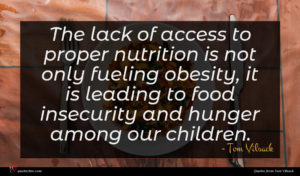 Tom Vilsack quote : The lack of access ...