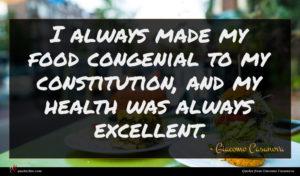 Giacomo Casanova quote : I always made my ...