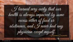 Giacomo Casanova quote : I learned very early ...