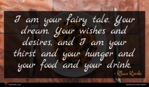 Klaus Kinski quote : I am your fairy ...