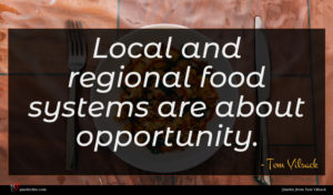 Tom Vilsack quote : Local and regional food ...