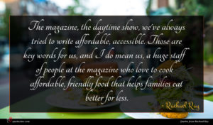 Rachael Ray quote : The magazine the daytime ...