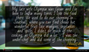 Vince Cable quote : My late wife Olympia ...