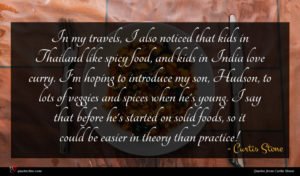 Curtis Stone quote : In my travels I ...