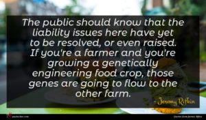 Jeremy Rifkin quote : The public should know ...