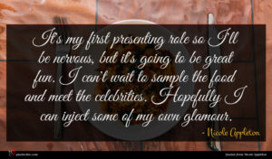 Nicole Appleton quote : It's my first presenting ...