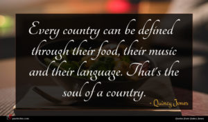 Quincy Jones quote : Every country can be ...
