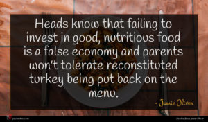 Jamie Oliver quote : Heads know that failing ...