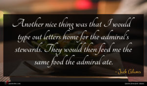 Jack Adams quote : Another nice thing was ...