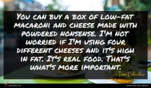 Tom Colicchio quote : You can buy a ...