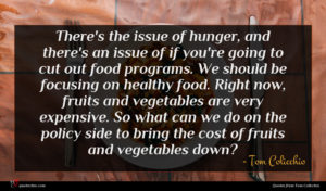 Tom Colicchio quote : There's the issue of ...