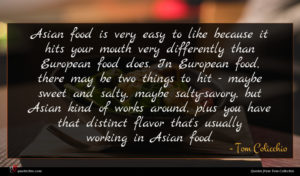 Tom Colicchio quote : Asian food is very ...