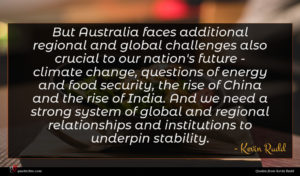 Kevin Rudd quote : But Australia faces additional ...