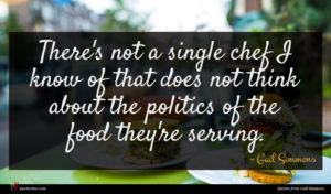 Gail Simmons quote : There's not a single ...