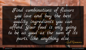 Gail Simmons quote : Find combinations of flavors ...