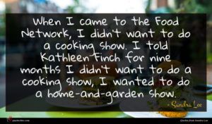 Sandra Lee quote : When I came to ...