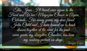 Jacques Pepin quote : This June I'll travel ...