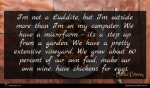 Emilio Estevez quote : I'm not a Luddite ...