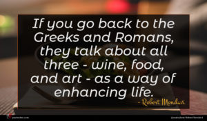 Robert Mondavi quote : If you go back ...