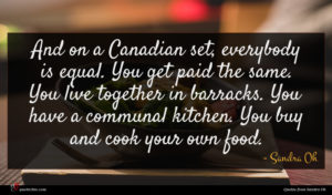 Sandra Oh quote : And on a Canadian ...